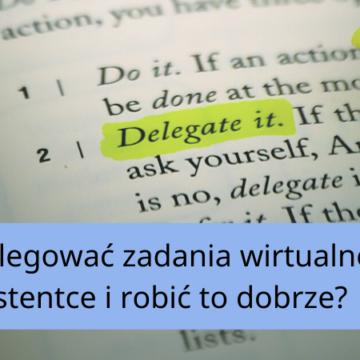Jak delegować zadania?